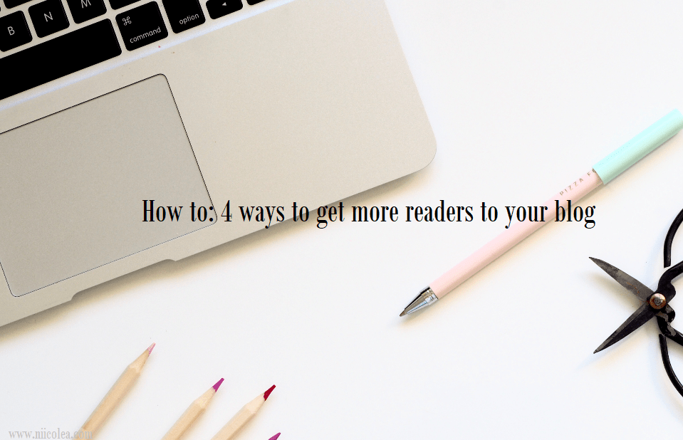 How To 4 Ways Get More Readers Your Blog